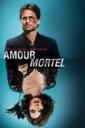 Affiche du film Amour Mortel