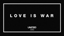 Love Is War - Hillsong UNITED
