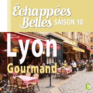 Lyon gourmand - Episode 1