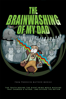 The Brainwashing of My Dad - Jen Senko