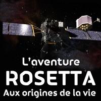 Télécharger L'aventure Rosetta - Aux origines de la vie Episode 1