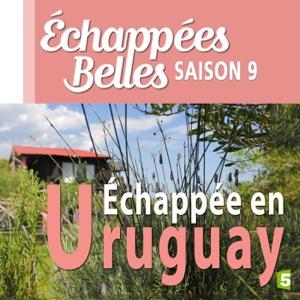 Echappée en Uruguay - Episode 1
