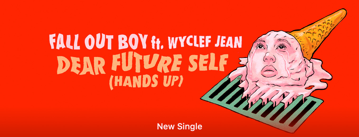 Dear Future Self (Hands Up) [feat. Wyclef Jean] - Single by Fall Out Boy