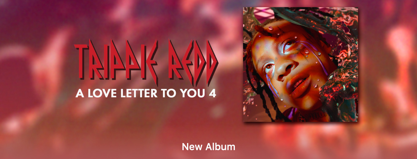 A Love Letter to You 4 by Trippie Redd
