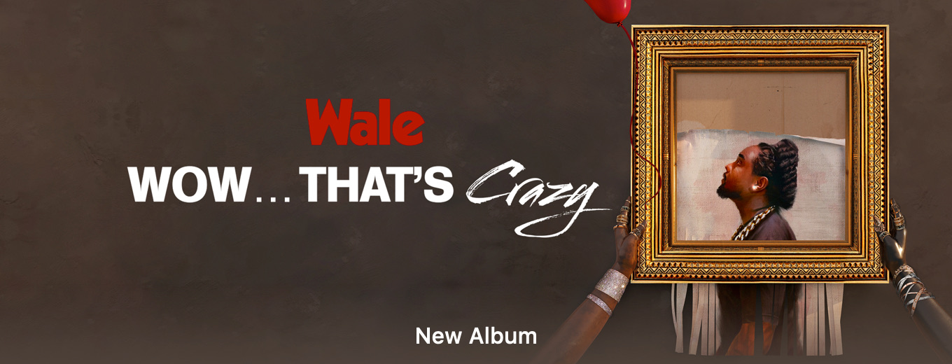 Wow... that's crazy by Wale