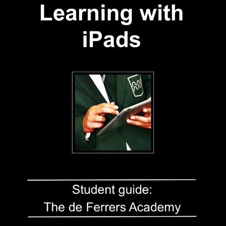 Student guide to learning with iPads - The de Ferrers Academy - Free